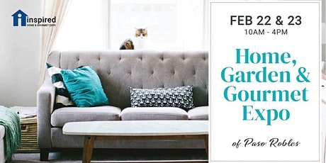 Inspired Home, Garden & Gourmet Expo of Paso Robles tickets