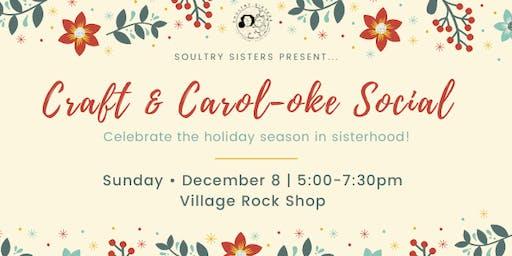 Soultry Sisters Present: Craft & Carol-oke Social
