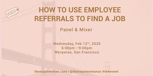 SOLD OUT: How To Use Employee Referrals To Find A Job: Panel and Mixer