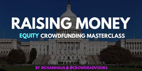 Raising Money - Equity Crowdfunding Masterclass, DC tickets