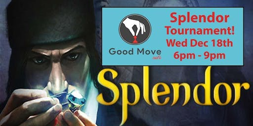 Splendor Tournament December 18th!