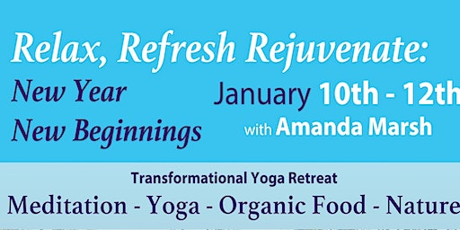 Relax, Refresh, Rejuvenate- Transformative Yoga Retreat