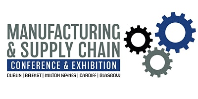 Scotland Manufacturing & Supply Chain Conference & Exhibition