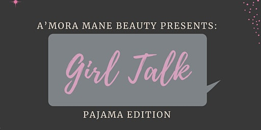 Girl Talk : Pajama Edition