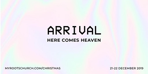 Arrival | Here Comes Heaven