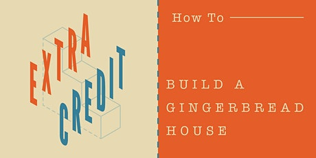 How to Build a Gingerbread House with Graduate Ann Arbor tickets