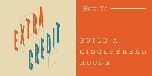 How to Build a Gingerbread House with Graduate Ann Arbor