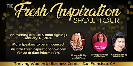 The Fresh Inspiration Show Tour - San Francisco, CA - 01/16/20 tickets