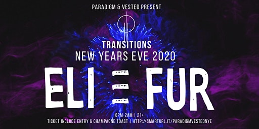 TRANSITIONS NYE 2020 ft ELI & FUR