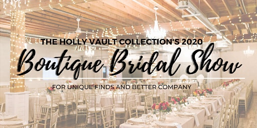 The Holly Vault Annual Boutique Bridal Show