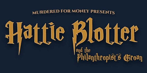 Hattie Blotter and the Philanthropist's Groan- Wizard School Murder Mystery