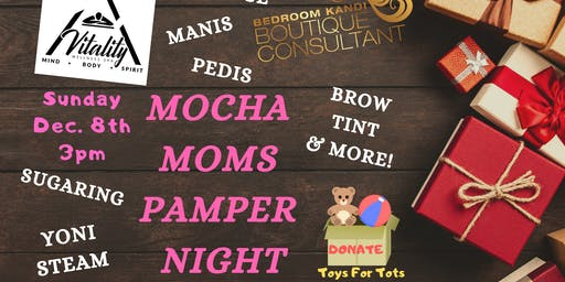 "Mocha Moms Holiday ""Pamper Me"" Night"