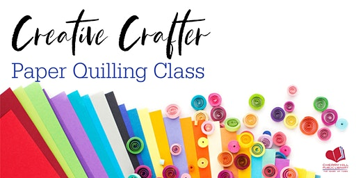 Creative Crafter - Paper Quilling Class