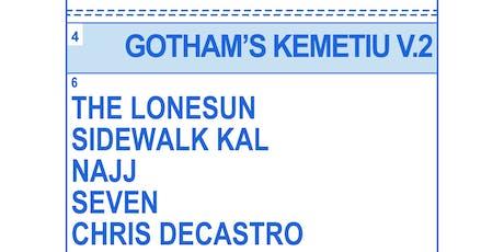 Gotham's Kemetiu V.2 tickets