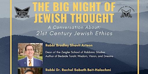 Big Night of Jewish Thought: 21st Century Jewish Ethics