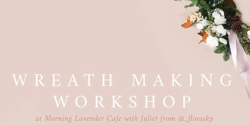 Holiday Wreath Making Workshop at Morning Lavender