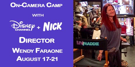 Disney and Nickelodeon TV Director Wendy Faraone's On-Camera Camp tickets