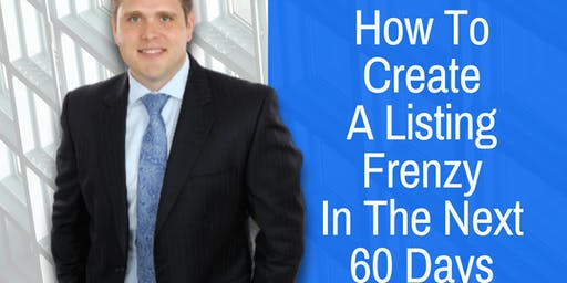Hoss Pratt - How To Create A Listing Frenzy In The Next 60 Days