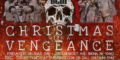 B.C.W. BriiCombination Wrestling Presents: Christmas With A Vengeance 2