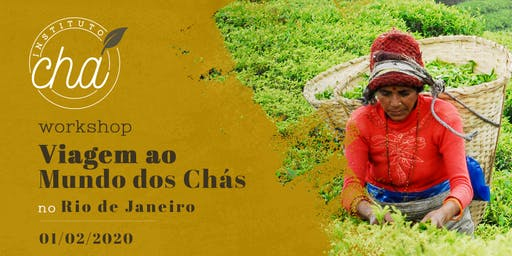 Workshop Viagem ao Mundo dos Chás - Rio de Janeiro
