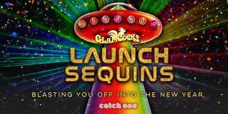 GlamCocks Present: LAUNCH SEQUINS- An Interstellar NYE Bash tickets