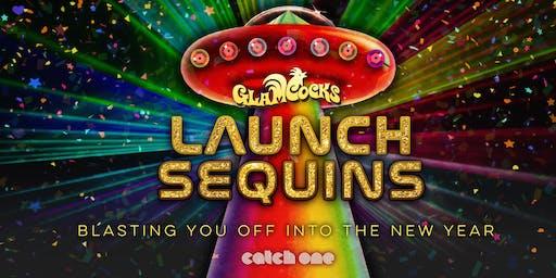 GlamCocks Present: LAUNCH SEQUINS- An Interstellar NYE Bash
