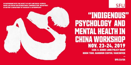 """Indigenous""   Psychology  and  Mental Health in  China Workshop"