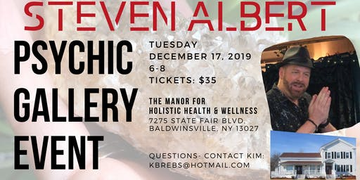 Steven Albert: Psychic Gallery Event - The Manor 12/17