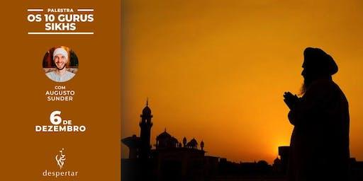 Palestra: Os 10 Gurus Sikhs - A estrutura para realização espiritual