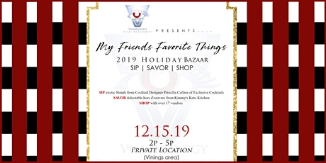 My Friends' Favorite Things Holiday Bazaar hosted by Visionology Events tickets