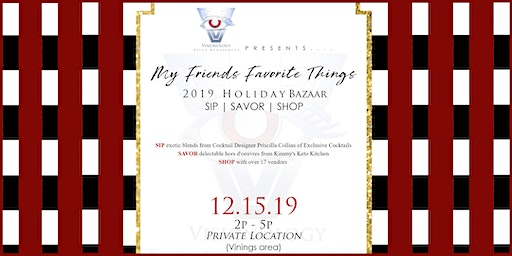 My Friends' Favorite Things Holiday Bazaar hosted by Visionology Events