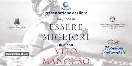 """Presentazione del libro """"La Forza di essere migliori"""" con Vito Mancuso biglietti"""