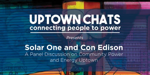WE ACT presents #UptownChats with Solar One and Con Edison