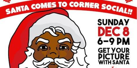 Santa Comes to Corner Social tickets