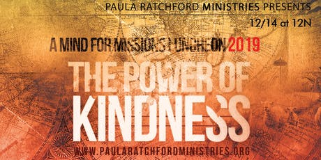A Mind for Missions Luncheon 2019: The Power of KINDNESS tickets