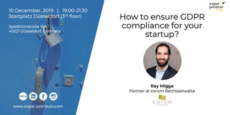 """How to ensure GDPR compliance for your startup?"" with Ray Migge Tickets"