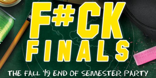 F#CK FINALS! End of Semester Party