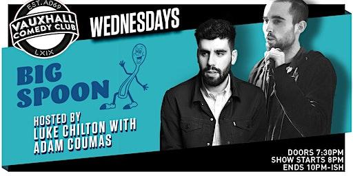BIG SPOON - WITH LUKE CHILTON & ADAM COUMAS