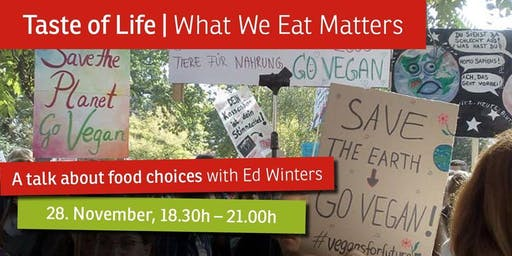Taste of Life – What We Eat Matters