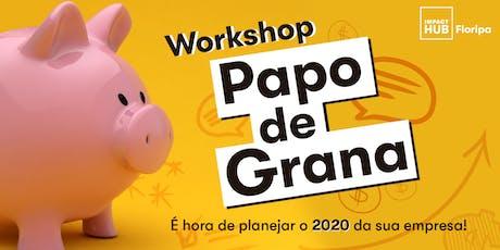 Workshop Papo de Grana ingressos