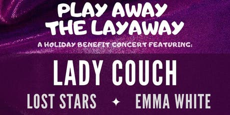 Play Away the Layaway: A Holiday Benefit Concert tickets