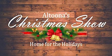 Altoona's Christmas Show: Home for the Holidays tickets