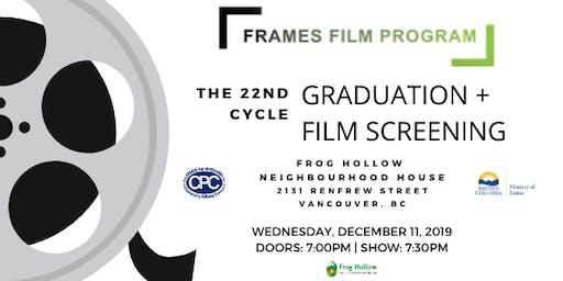 Cycle #22 Frames Film Program Graduation + Film Screening!