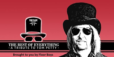 Tokyo Joe Presents: The Best of Everything -  A Tribute To Tom Petty