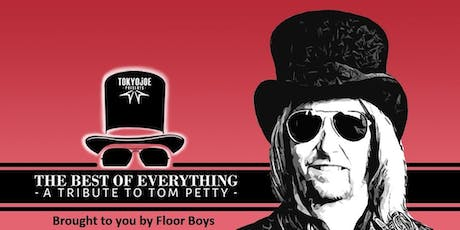 Tokyo Joe Presents: The Best of Everything -  A Tribute To Tom Petty tickets