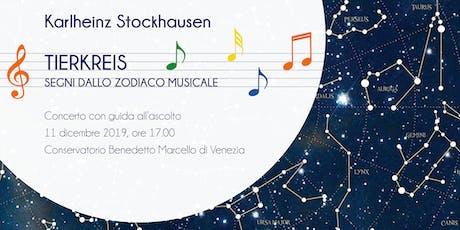 Stockhausen in concerto. Tierkreis, Segni dallo Zodiaco Musicale entradas