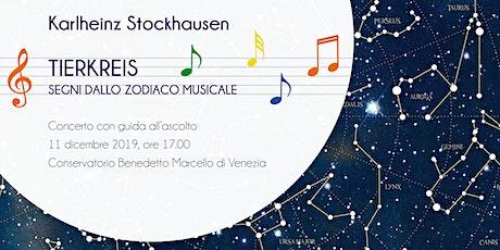 Stockhausen in concerto. Tierkreis, Segni dallo Zodiaco Musicale biglietti