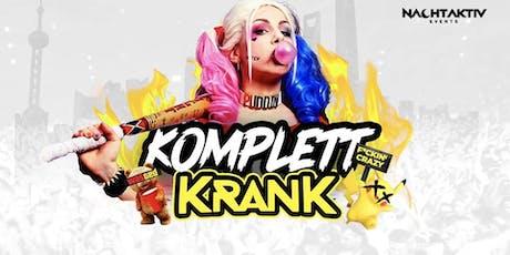 KOMPLETT KRANK - die PRIVATPARTY! Tickets