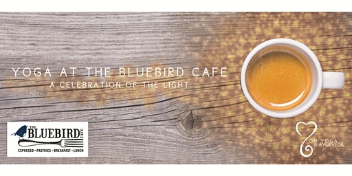 Yoga at the BlueBird Cafe: A Celebration of the Light