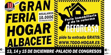 GRAN FERIA DEL HOGAR - REFORCASA  ALBACETE  entradas